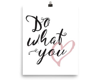 do what you love printble - love art - typography print - wall art - home decor - do what you heart print - dorm art - inspirational prints