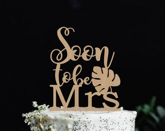 Bridel Shower Cake Topper Soon to be MrsCake Topper  Engagement Party Cake Topper Bachelorette Party Cake Topper,