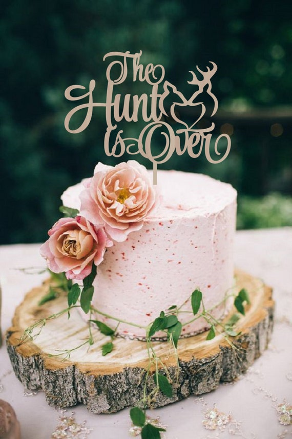 Wedding Rustic Cake Topper The hunt is Over Cake Topper | Etsy