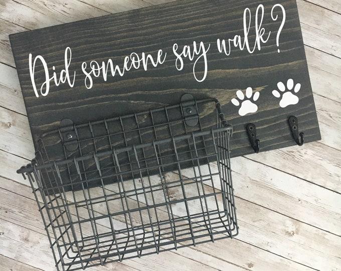 Did someone say walk? leash holder   Dog Leash Hook / Basket Sign Combo   Dog Organizer with basket and leash hooks   New Dog Gift Idea
