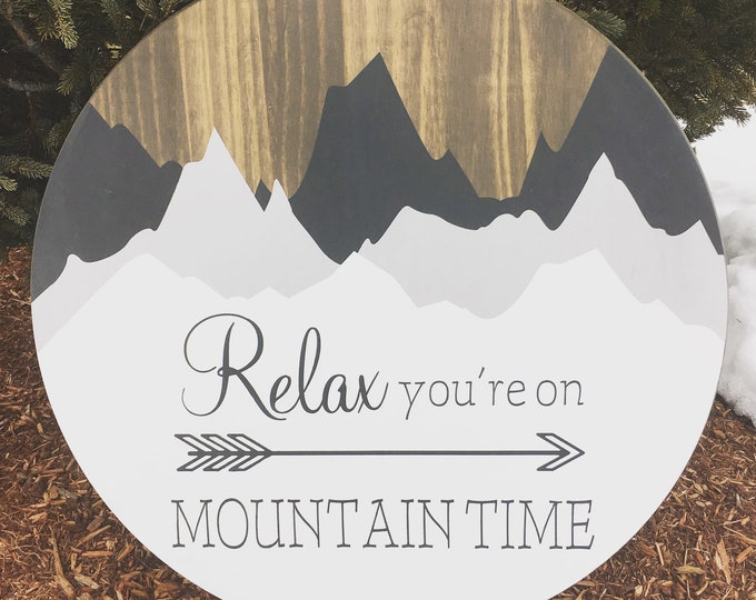 """Relax You're on Mountain Time wood circle sign   18"""" or 24"""" Circle   Vacation Home Decor   Ski Lodge Decor"""