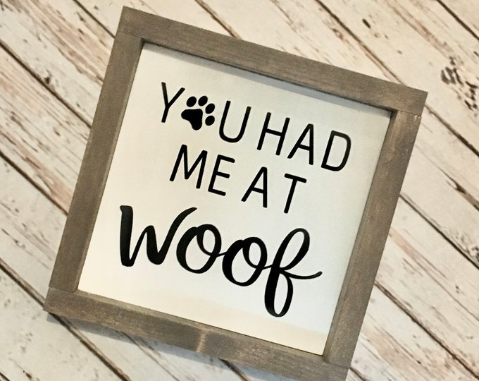 """You had me at woof   Framed Dog Quote Sign   3 Sizes 8"""", 10"""" and 12""""   Dog Decor   Dog Lover Gift Idea"""