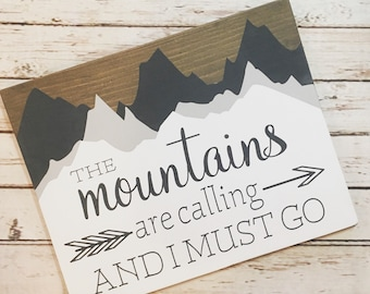 "The mountains are calling and I must go | wood sign | 11 x 14 or 18""/24"" Circle 