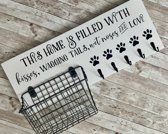 This home is filled with kisses, wagging tails, wet noses and love | Leash Hook and Basket Sign