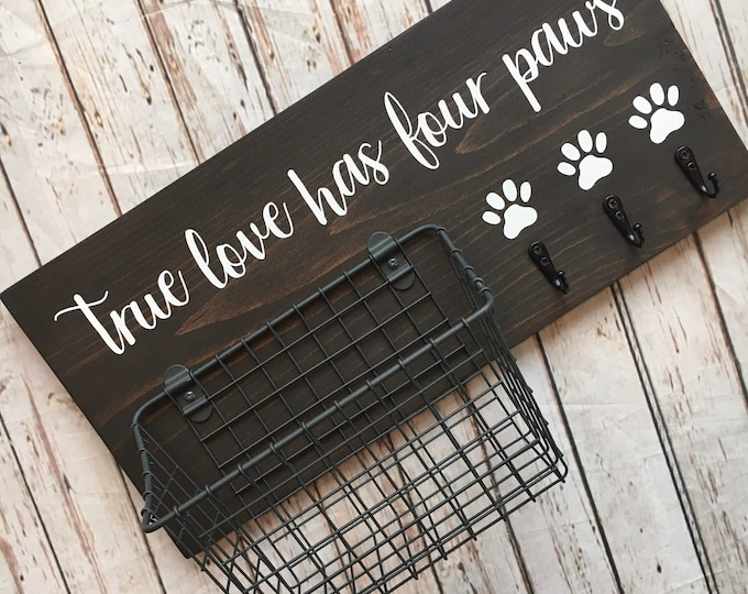 True love has four paws   Dog Leash Hook and Basket Sign Combo   Dog Organizer with attached basket and leash hooks   Pet Organizer