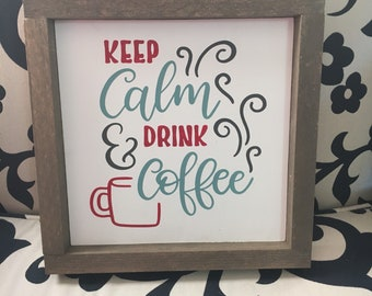"Keep calm and drink coffee | Coffee Bar Station Sign | 3 Sizes 8"", 10"" and 12"""