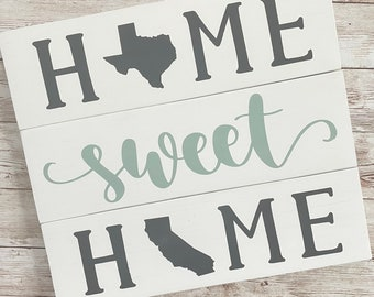 Texas to California Home Sweet Home Wood Sign | Two States or Heart Home Sign | New Home Gift idea | Housewarming Gift Idea