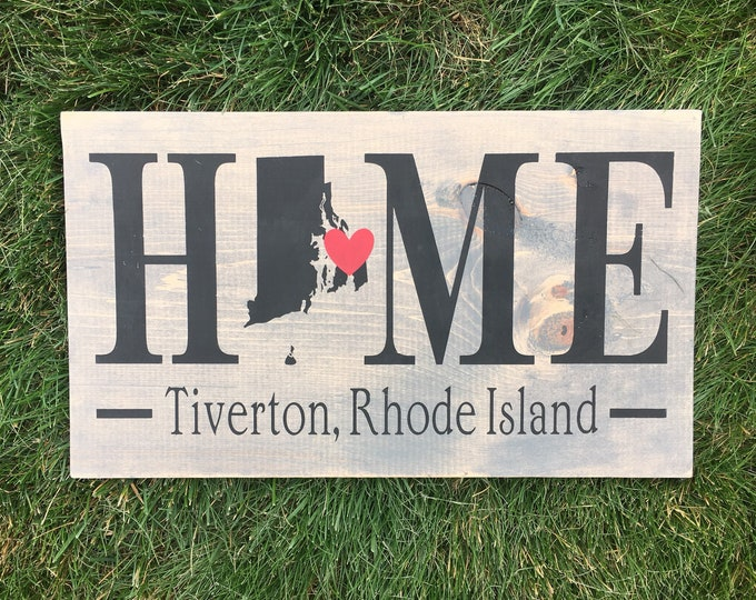 Rhode Island (RI) Home Sign customized with town name - 2 sizes available