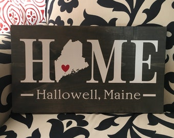 Maine (ME) Home Sign with customized with town name - 2 sizes