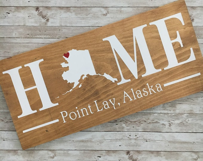 Alaska (AK) Home State Sign - 2 sizes available - Customized with town name - Alaska New Home Gift - Alaska Housewarming Gift