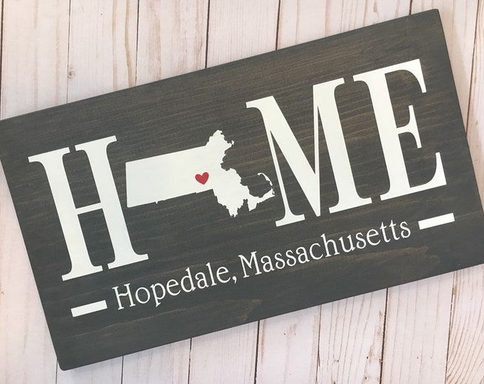 Massachusetts (MA) Home Sign customized with town name - 2 sizes available