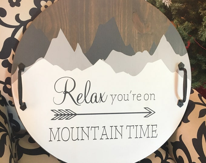 """Relax You're on Mountain Time wood Ottoman Tray with Handles   18"""" or 24"""" Round Tray   Vacation Home Decor   Ski Lodge Decor"""