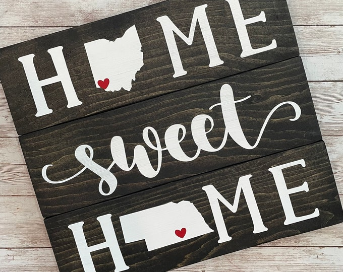 Ohio to Nebraska Home Sweet Home Wood Sign   Two States or Heart Home Sign   New Home Gift idea   Housewarming Gift Idea