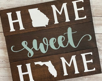 Georgia to Florida Home Sweet Home 2 State Wood Sign | Two State Home Sign | New Home Gift idea | Housewarming Gift Idea