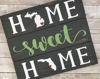 Michigan to Florida Home Sweet Home Wood Sign | Two States or Heart Home Sign | New Home Gift idea | Housewarming Gift Idea