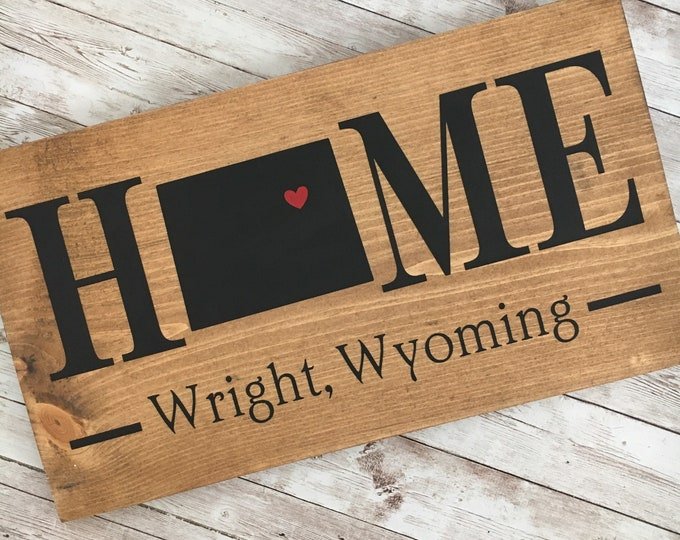 Wyoming Home State wood sign   2 sizes available   Customized with Wyoming town name    Wyoming Decor