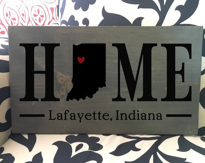 Indiana (IN) State HOME sign - 2 sizes available - Customized with town name - Indiana Housewarming Gift