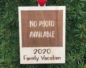2020 Family Vacation - No Photo Available Christmas Tree Ornament | 2020 Funny Ornament | 2020 Christmas Tree Ornament