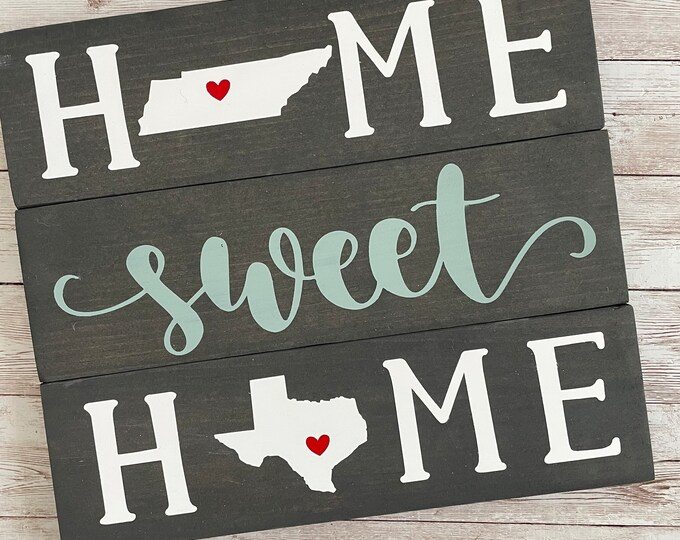Tennessee to Texas Home Sweet Home Wood Sign   Two States or Heart Home Sign   New Home Gift idea   Housewarming Gift Idea