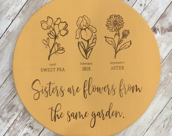 Sisters are flowers from the same garden | Birth Flower Sign | Sister gift ideas | Mothers Day Gift Idea | Birth Month Flowers