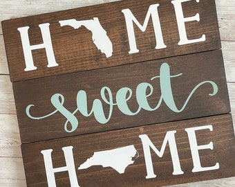 Florida to North Carolina Home Sweet Home 2 State Wood Sign | Two State Home Sign | New Home Gift idea | Housewarming Gift Idea
