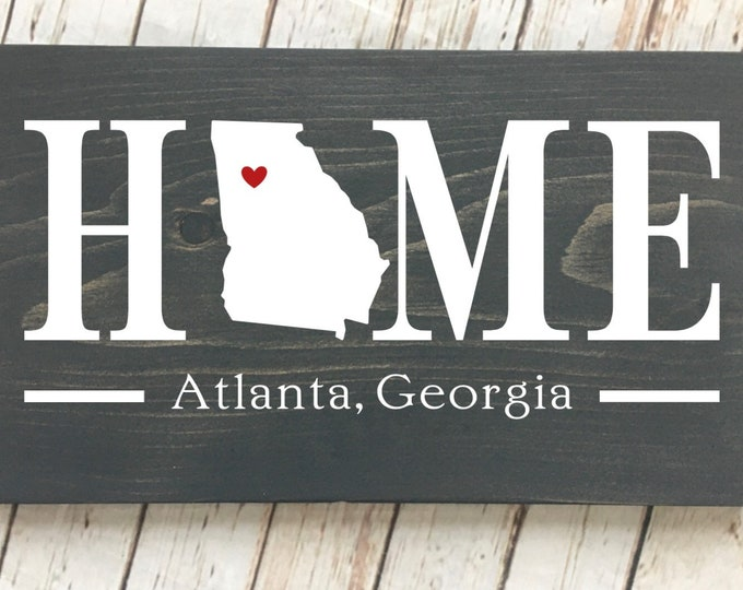 Georgia (GA) State HOME sign - 2 sizes available - Customized with Georgia  town name - Georgia Housewarming Gift - George Home Gift