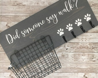 Did someone say walk? leash holder | Dog Leash Hook / Basket Sign Combo | Dog Organizer with basket and leash hooks | New Dog Gift Idea