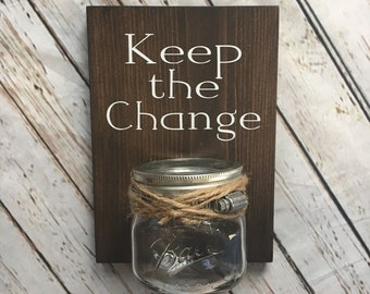 Keep the Change | Laundry Room wood sign with attached glass ball jar coin holder | Laundry Room Humor Decor | Classic Version