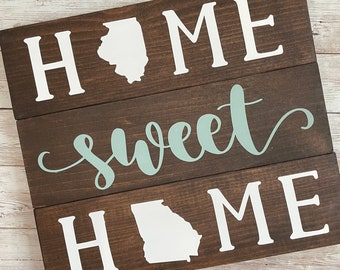 Illinois to Georgia Home Sweet Home Wood Sign | State to State Home Sign | New Home Gift idea | Housewarming Gift Idea