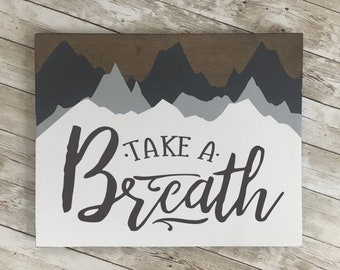 "Take a Breath Mountain wood sign | 11 x 14 or 18""/24"" Circle 