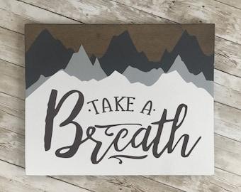 "Take a Breath Mountain wood sign   11 x 14 or 18""/24"" Circle   Vacation Home Decor   Ski Lodge Decor"