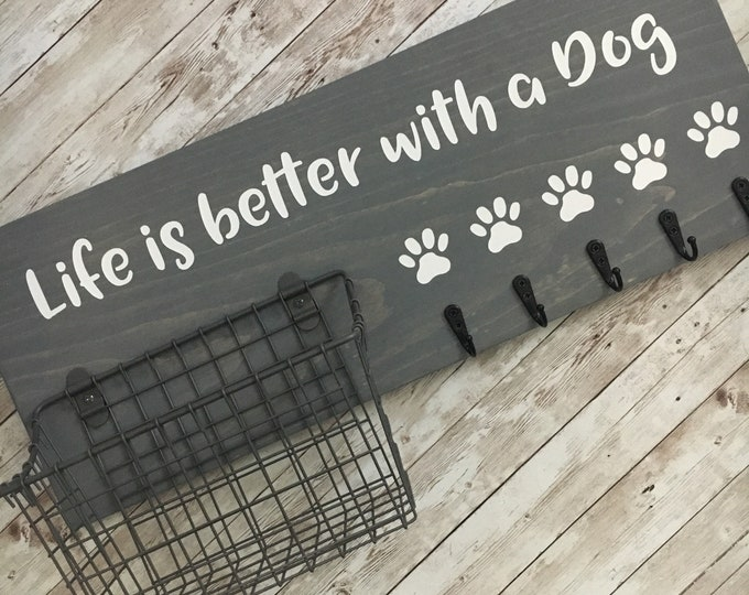 Life is better with a dog Leash & Snack Basket Holder   Leash Hook and Basket Sign   Dog Leash Hook   Dog Station Organization