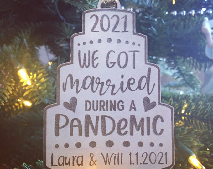 2021 Wedding Ornament | We got married during a Pandemic Christmas Ornament | 2020 or 2021 Wedding Gift | Pandemic Ornament