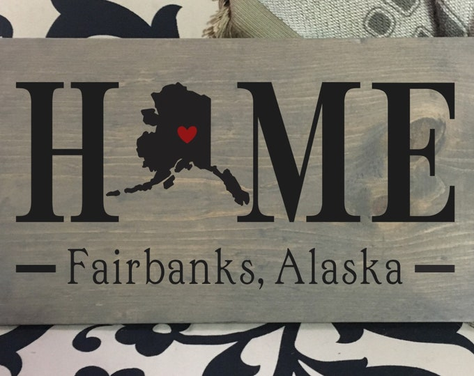 Alaska (AK) Home State Sign - 2 sizes available - Customized with town name