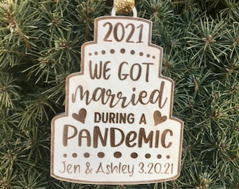 2021 Wedding Ornament   We got married during a Pandemic Christmas Ornament   2020 or 2021 Wedding Gift   Pandemic Ornament
