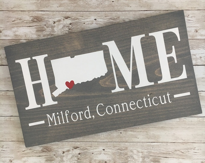 Connecticut (CT) Home State Sign - 2 sizes available - Customized with CT town name - CT Gift