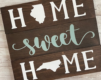 Illinois to North Carolina Home Sweet Home Wood Sign | State to State Home Sign | New Home Gift idea | Housewarming Gift Idea