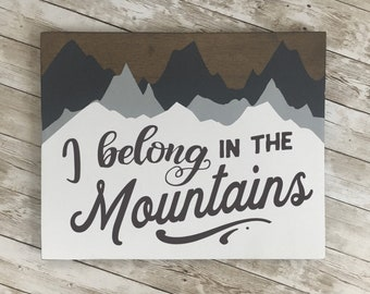 "I belong in the Mountains wood sign | 11 x 14 or 18""/24"" Circle 