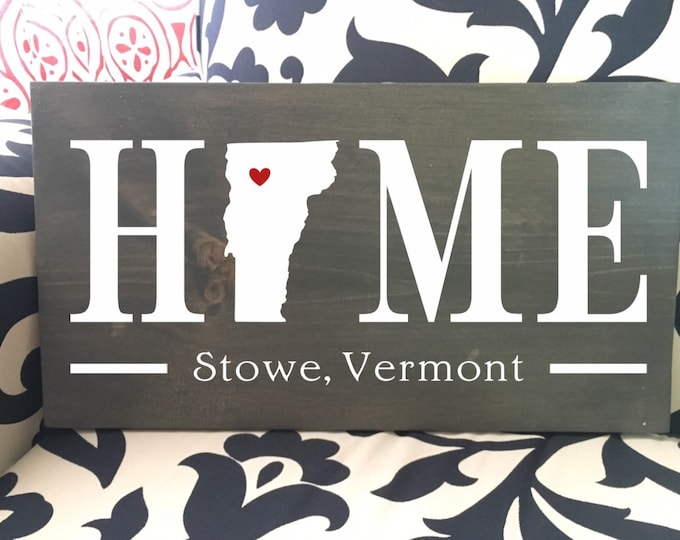 Vermont (VT) Home State Sign - 2 sizes available - Customized with town name - Vermont Housewarming Gift