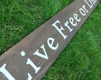 Live Free or Die Sign Board in multiple sizes - New Hampshire Sign - Large Gallery Wall Live Free Sign - NH Slogan Sign - Cabin Decor