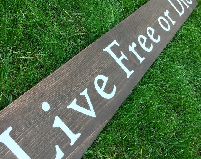 Live Free or Die Sign Board in multiple sizes - New Hampshire Sign - 3', 4', 5' and 6' - Large Gallery Wall Sign - NH Slogan Sign