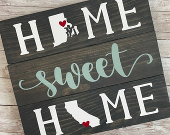 Rhode Island to California Home Sweet Home Wood Sign | Two States or Heart Home Sign | New Home Gift idea | Housewarming Gift Idea