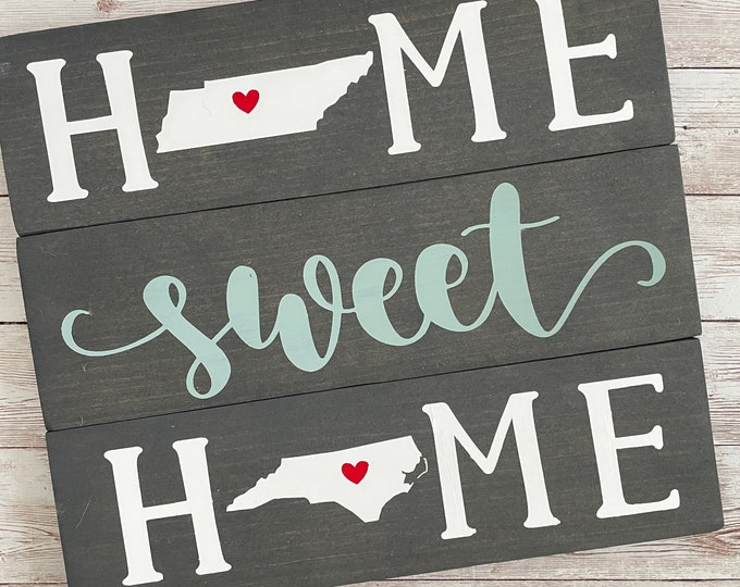 Tennessee to North Carolina Home Sweet Home Wood Sign   Two States or Heart Home Sign   New Home Gift idea   Housewarming Gift Idea