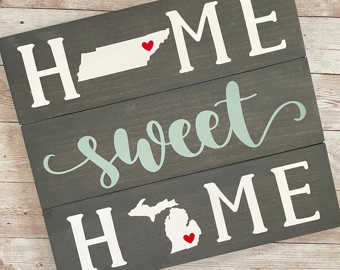 Tennessee to Michigan Home Sweet Home Wood Sign   Two States or Heart Home Sign   New Home Gift idea   Housewarming Gift Idea