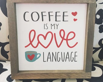 "Coffee is my love langauge | Coffee Bar Station Sign | 3 Sizes 8"", 10"" and 12"""