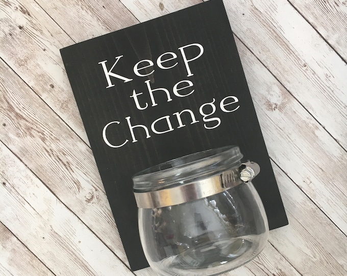 Keep the Change   Laundry Room wood sign with attached glass ball jar coin holder   Laundry Room Humor Decor   Classic Version