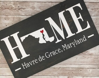 Maryland (MD) State HOME sign - 2 sizes available - Customized with town name - Housewarming Gift