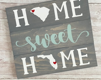 South Carolina to Florida Home Sweet Home Wood Sign | Two States or Heart Home Sign | New Home Gift idea | Housewarming Gift Idea
