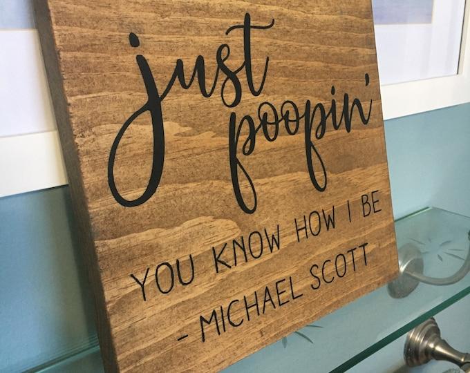 """Just Poopin' Wood Sign   9"""" x 10""""  Bathroom Sign   Bathroom Humor   Office Gift idea"""