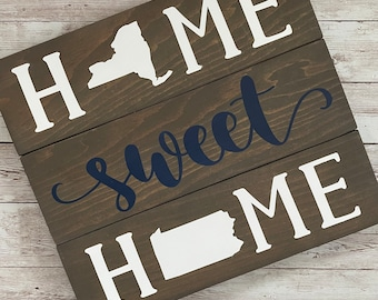 New York to Pennsylvania Home Sweet Home 2 State Wood Sign | Two State Home Sign | New Home Gift idea | Housewarming Gift Idea